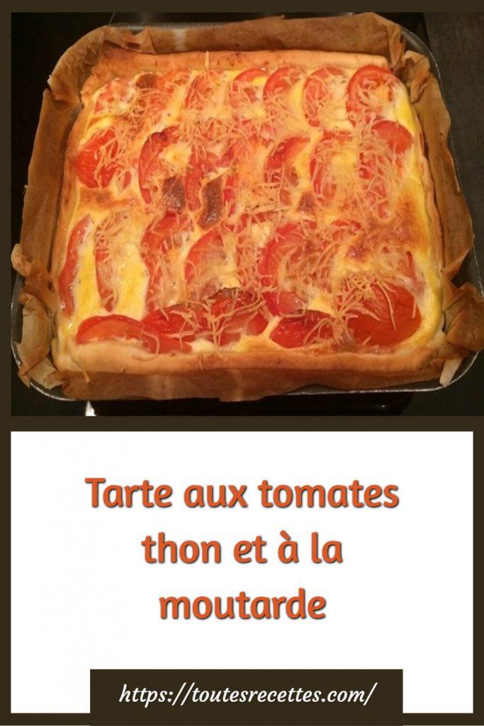 Comment préparer la Tarte salée aux tomates thon et à la moutarde