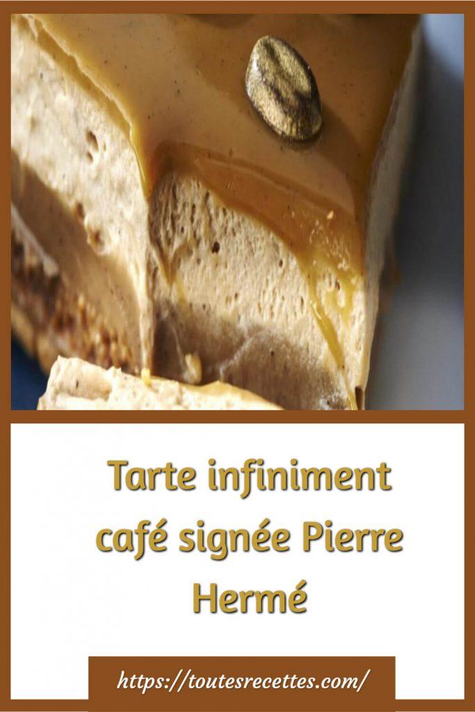 Comment préparer la Tarte infiniment café signée Pierre Hermé