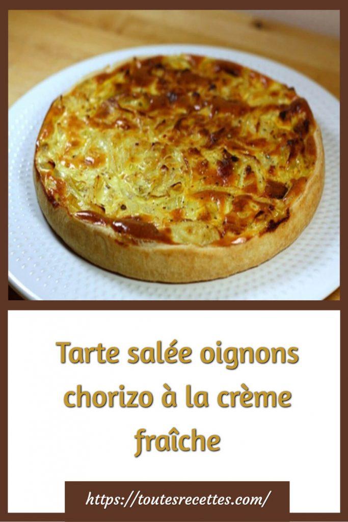 Comment préparer la Tarte salée aux oignons chorizo à la crème fraîche
