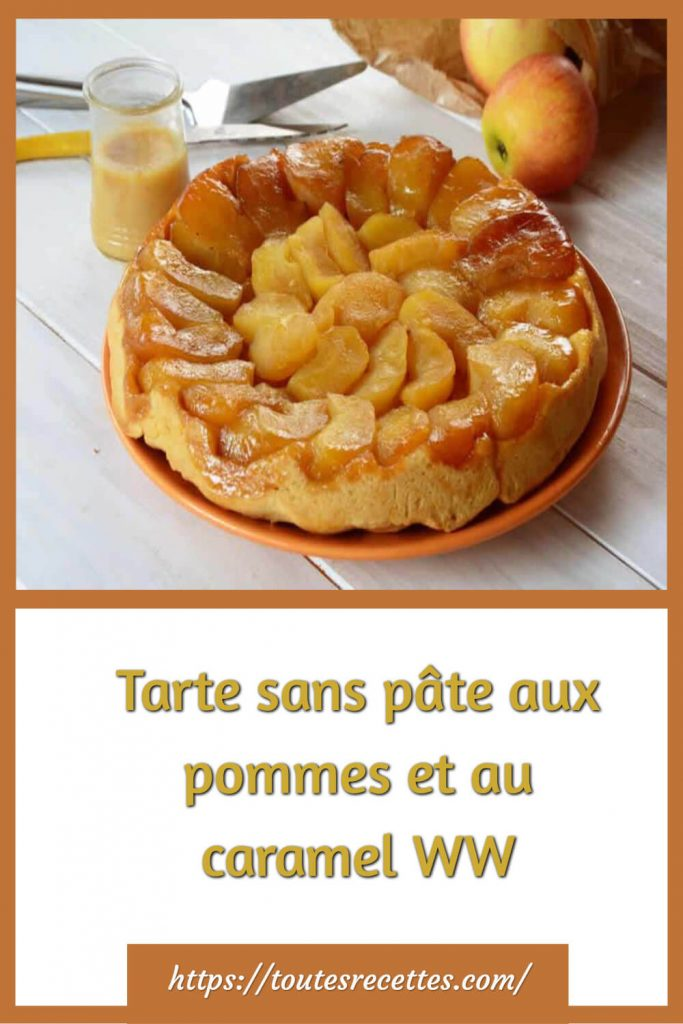 Comment préparer la Tarte sans pâte aux pommes et au caramel WW