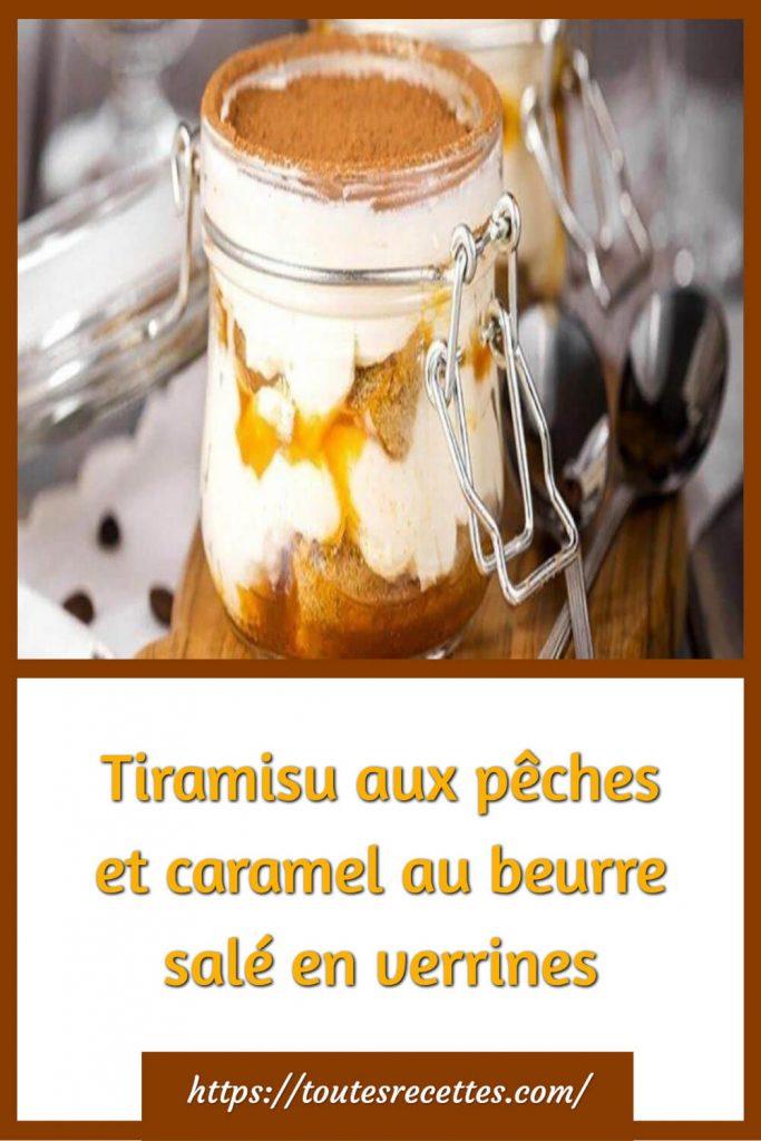Comment préparer le Tiramisu aux pêches et caramel au beurre salé en verrines