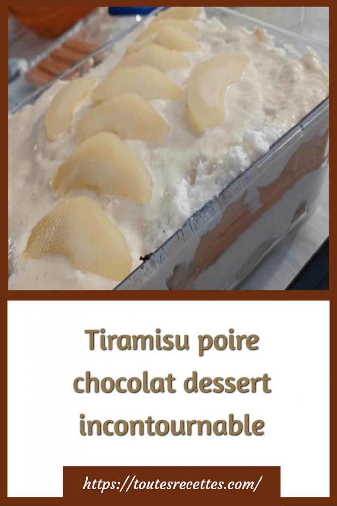 Comment préparer le Tiramisu poire chocolat