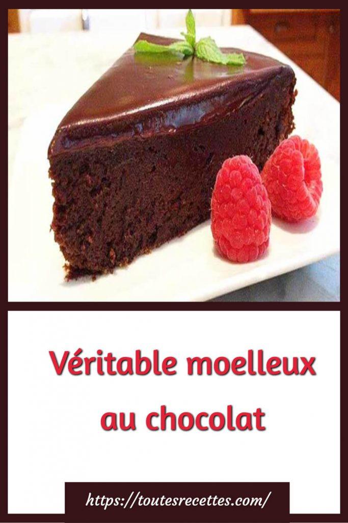 Comment préparer le Véritable moelleux au chocolat