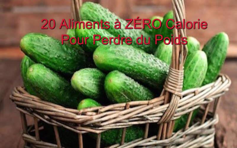 20 Aliments à ZÉRO Calorie Pour Vous Aider à Perdre du Poids