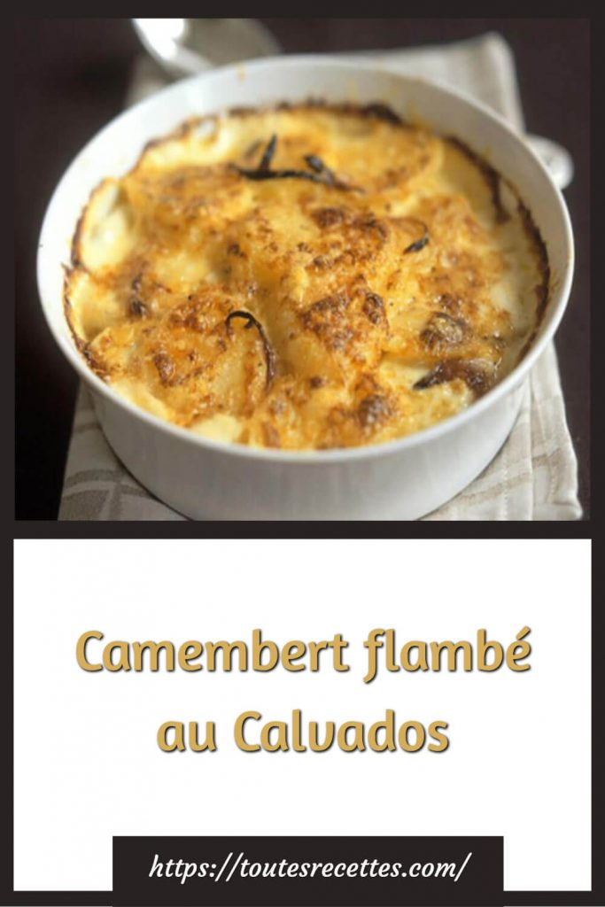 Comment préparer le Camembert flambé au Calvados