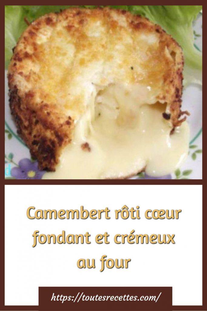 Comment préparer le Camembert rôti cœur fondant et crémeux au four