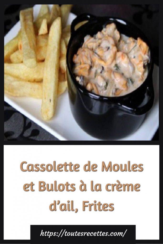 Comment préparer la Cassolette de Moules et Bulots à la crème d'ail, Frites