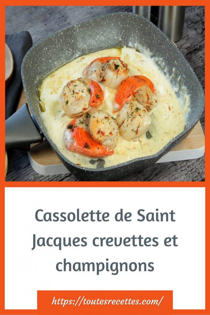 Comment préparer la Cassolette de Saint Jacques crevettes et champignons