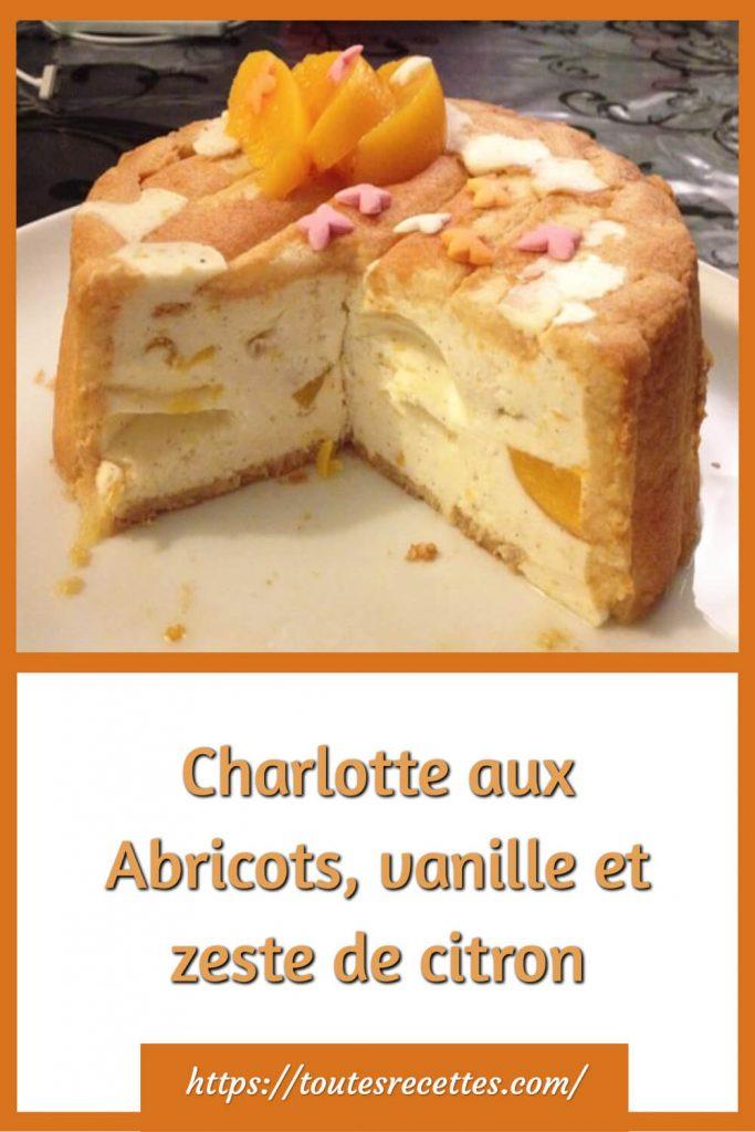 Comment préparer la Charlotte aux Abricots, vanille et zeste de citron