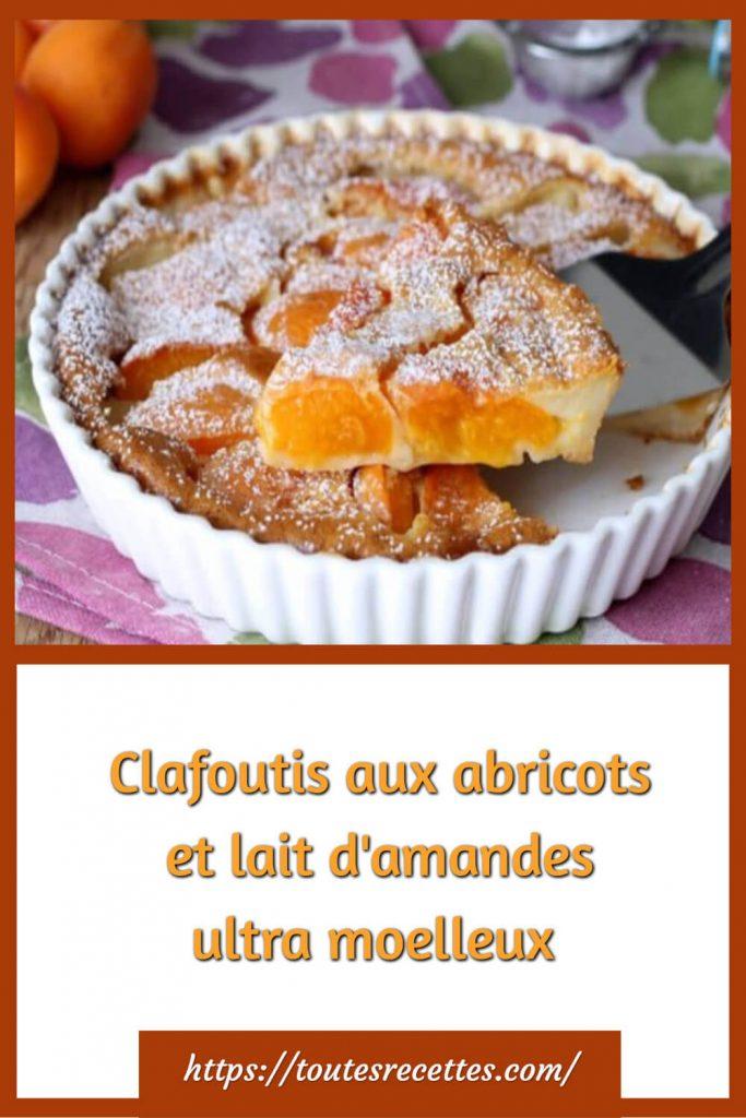 Comment préparer le Clafoutis aux abricots et lait d'amandes ultra moelleux