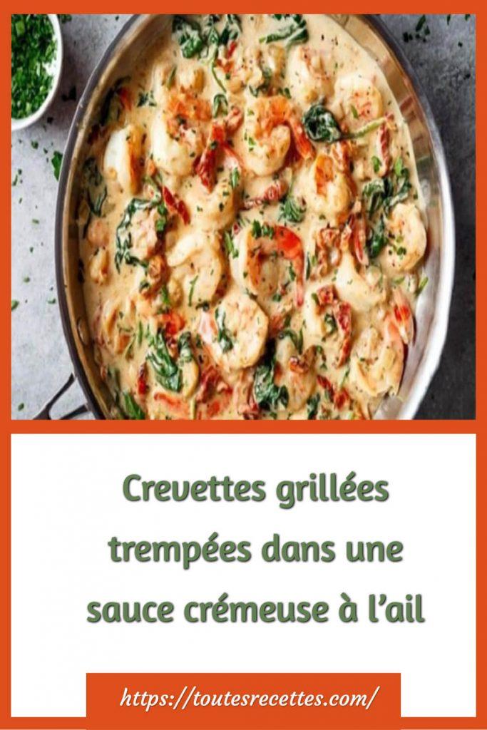 Comment préparer les Crevettes grillées trempées dans une sauce crémeuse à l'ail