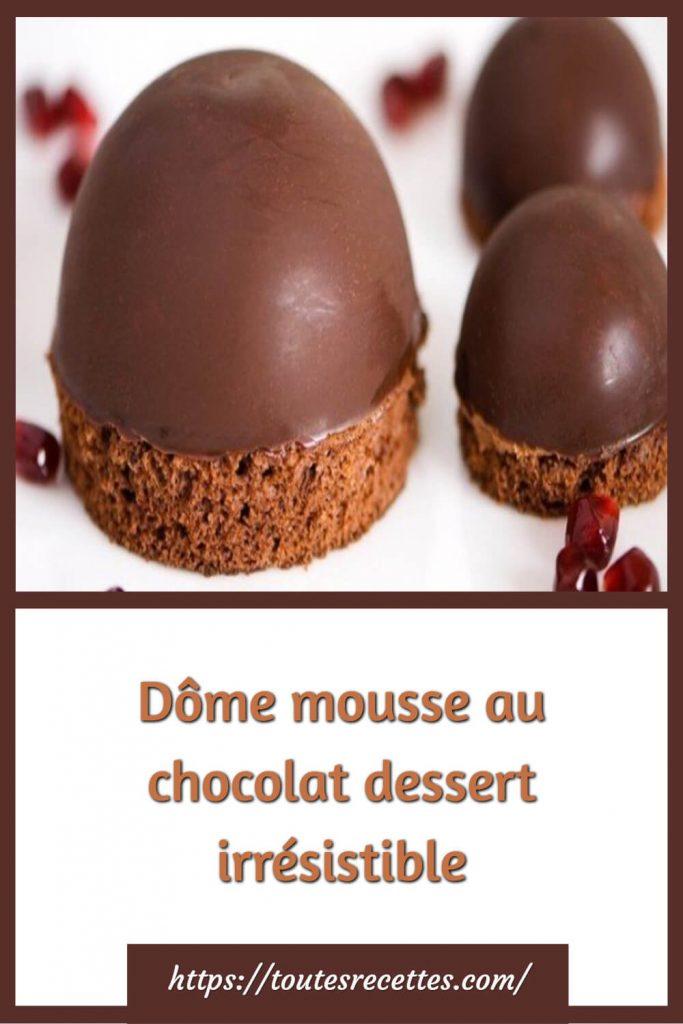 Comment préparer le Dôme mousse au chocolat