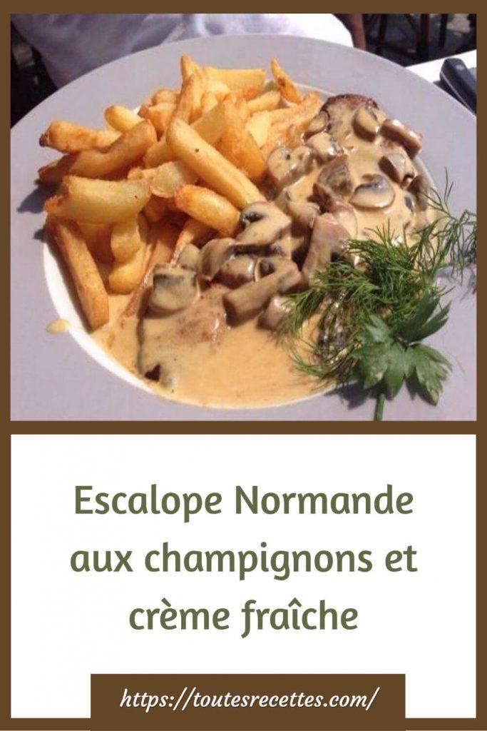 Comment préparer l'Escalope Normande aux champignons et crème fraîche