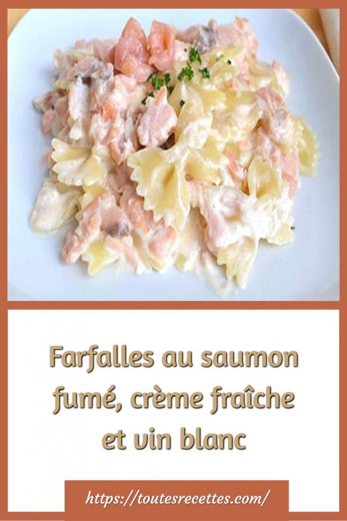 Comment préparer les Farfalles au saumon fumé, crème fraîche et vin blanc