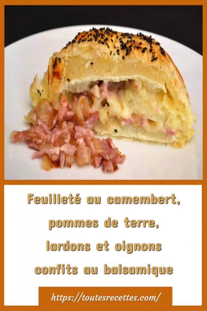 Comment préparer le Feuilleté au camembert, pommes de terre, lardons et oignons confits au balsamique