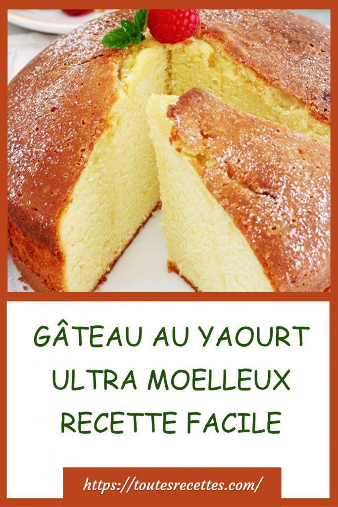 Comment préparer le Gâteau au yaourt ultra moelleux et facile