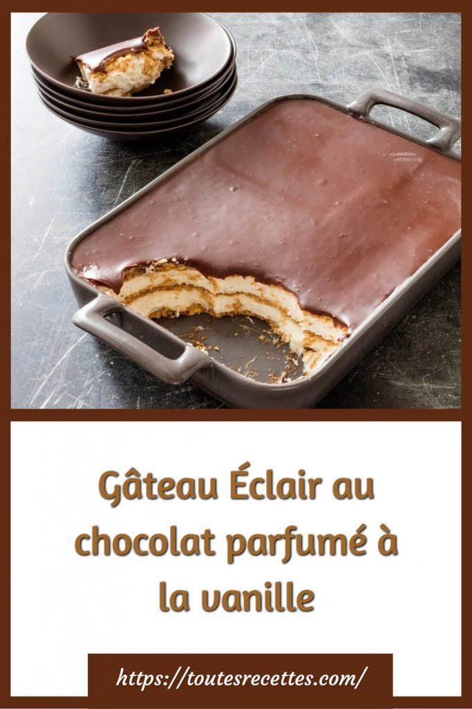 Comment préparer le Gâteau Éclair au chocolat parfumé à la vanille
