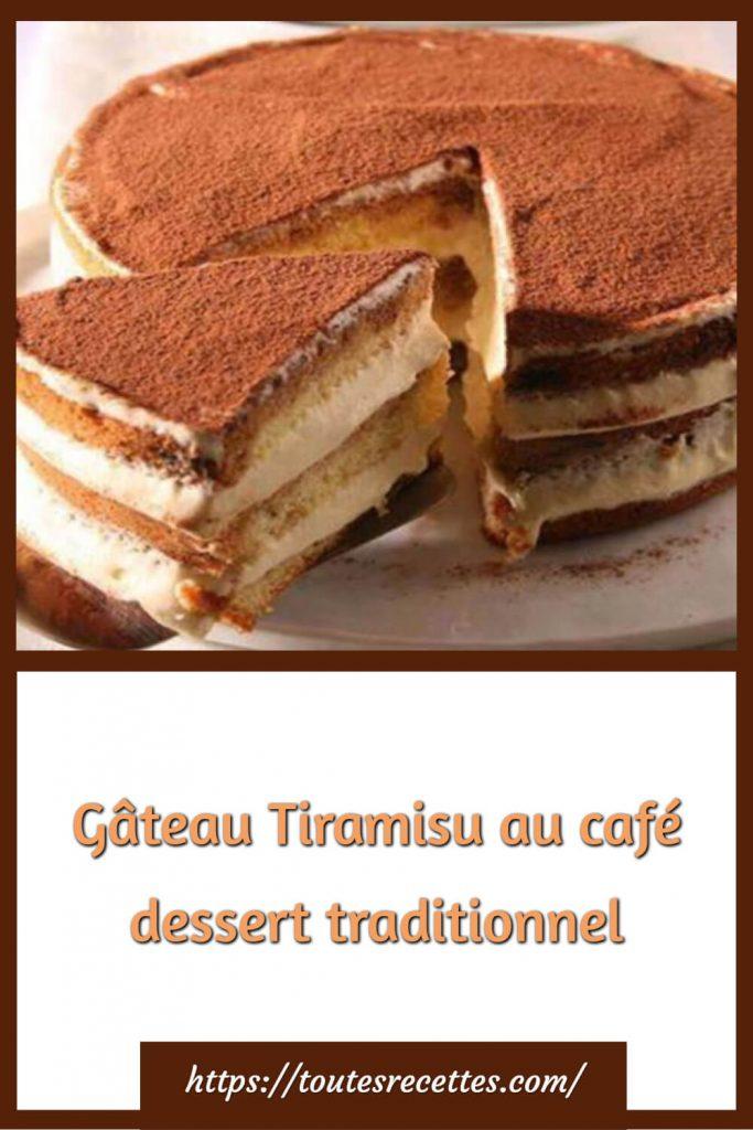 Comment préparer le Gâteau Tiramisu au café dessert traditionnel