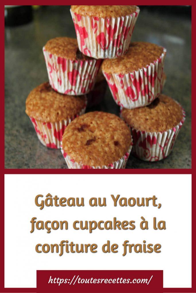 Comment préparer le Gâteau au Yaourt, façon cupcakes à la confiture de fraise