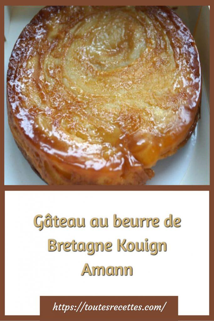 Comment préparer le Gâteau au beurre de Bretagne Kouign Amann