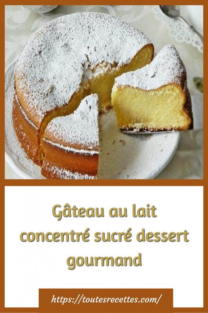 Comment préparer le Gâteau au lait concentré sucré