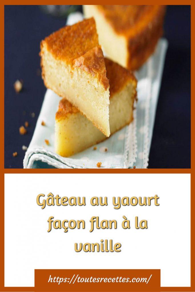Comment préparer le Gâteau au yaourt façon flan à la vanille