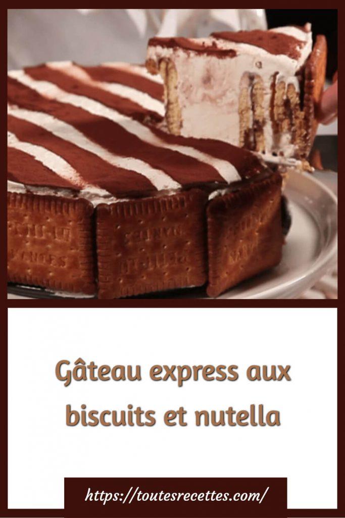 Comment préparer le Gâteau express aux biscuits et nutella