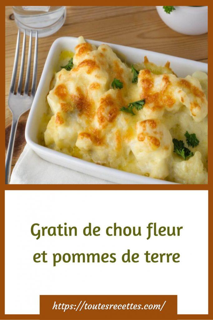 Comment préparer le Gratin de chou fleur et pommes de terre