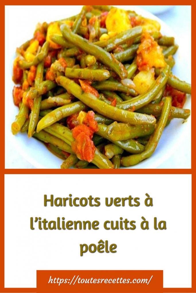 Comment préparer les Haricots verts à l'italienne cuits à la poêle