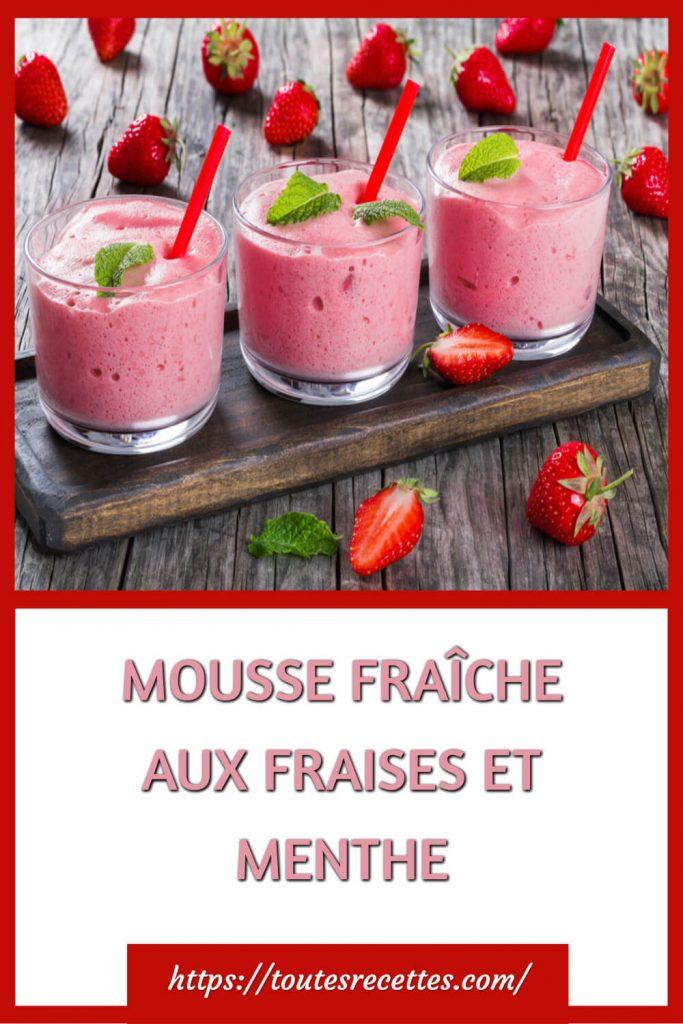 Comment préparer la mousse fraîche aux fraises et menthe