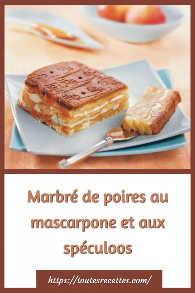 Comment préparer le Marbré de poires au mascarpone et aux spéculoos