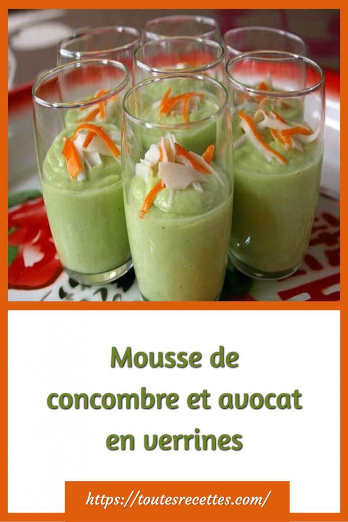 Comment préparer la Mousse de concombre et avocat en verrines