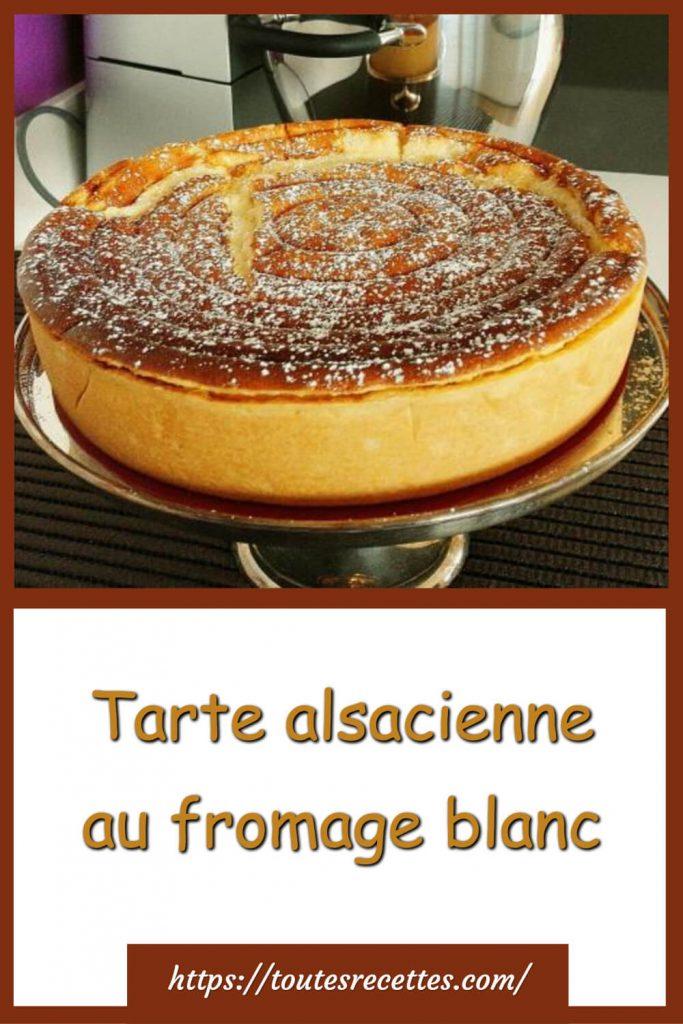 Comment préparer la Tarte alsacienne au fromage blanc