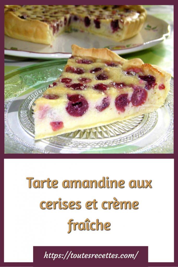 Comment préparer la Tarte amandine aux cerises et crème fraîche