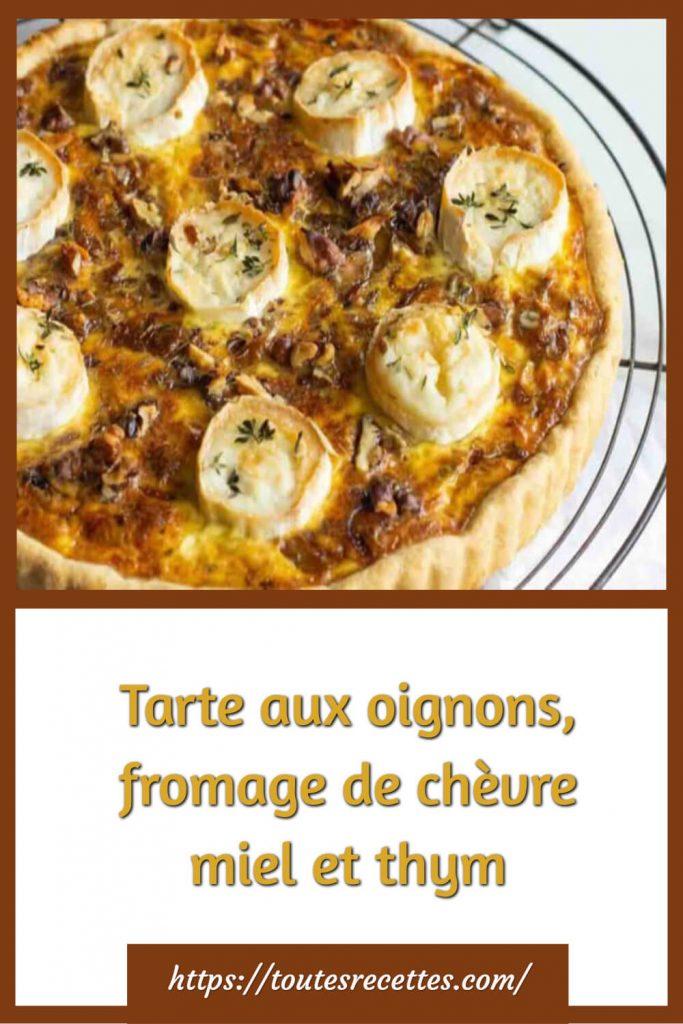 Comment préparer la Tarte aux oignons, fromage de chèvre miel et thym