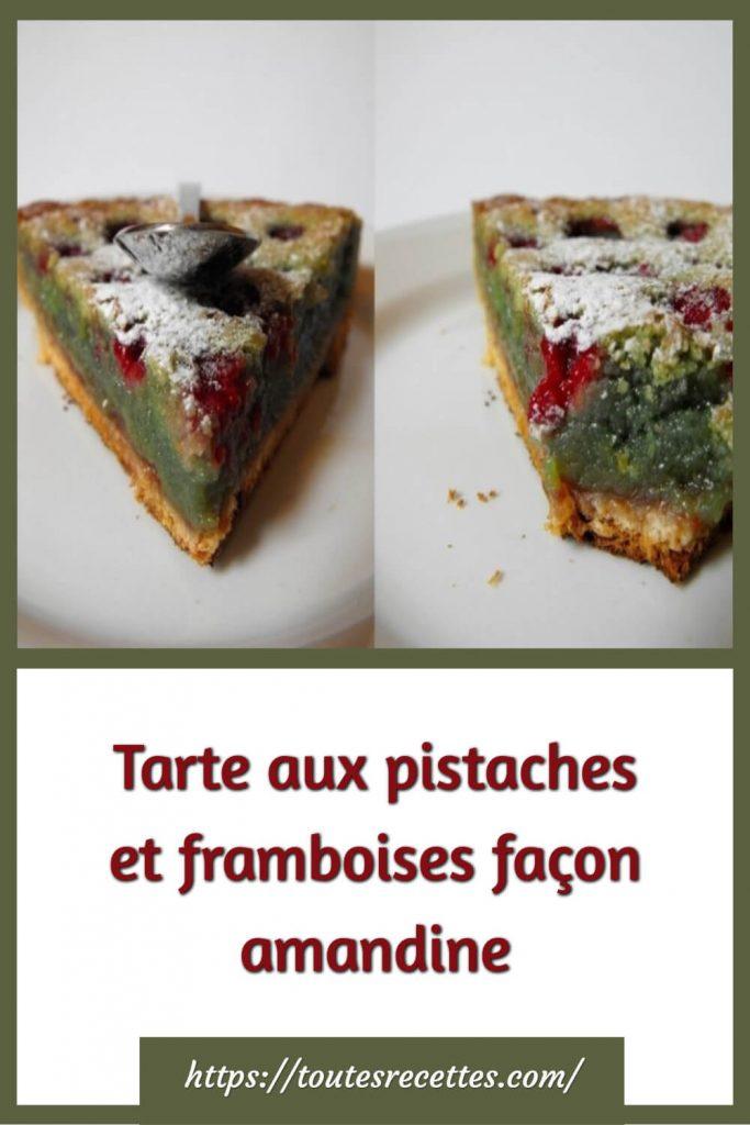 Comment préparer la Tarte aux pistaches et framboises façon amandine