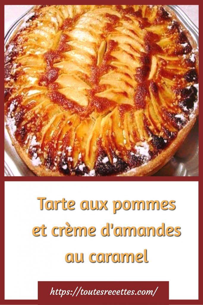 Comment préparer la Tarte aux pommes et crème d'amandes au caramel