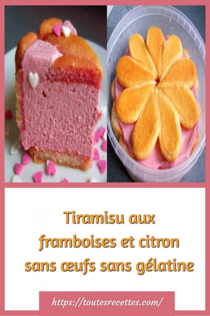 Comment préparer le Tiramisu aux framboises et citron sans œufs sans gélatine