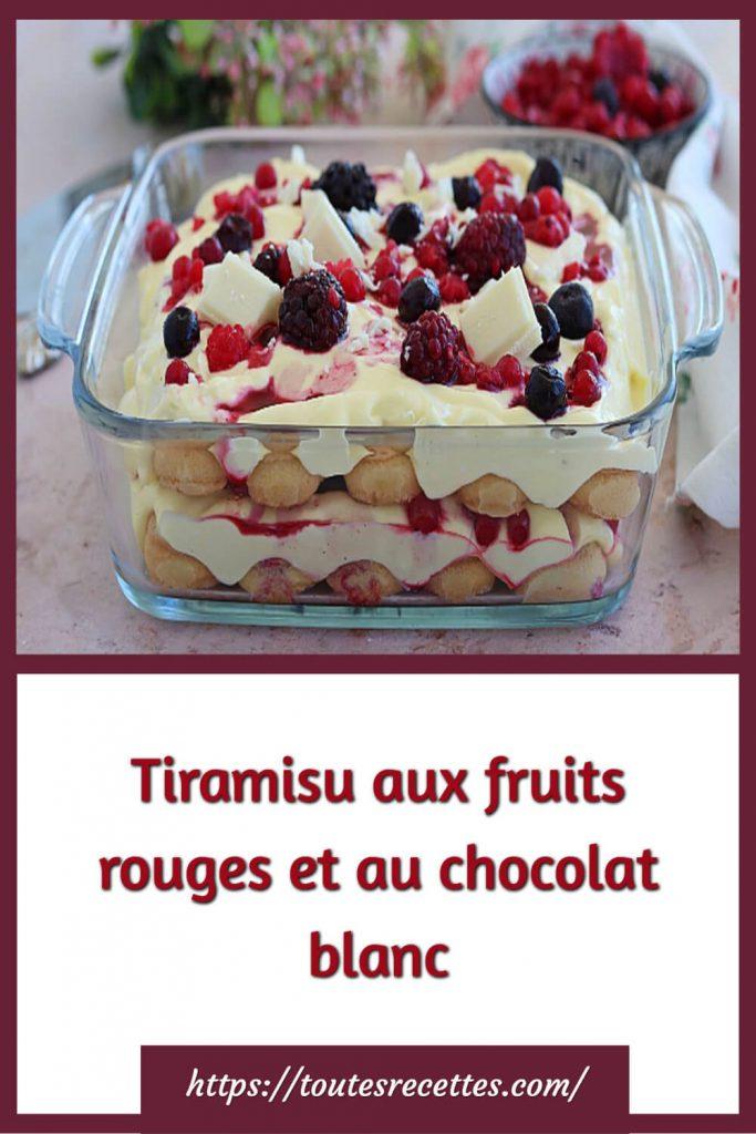 Comment préparer le tiramisu aux fruits rouges et au chocolat blanc