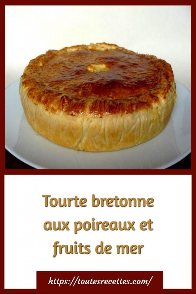 Comment préparer la Tourte bretonne aux poireaux et fruits de mer