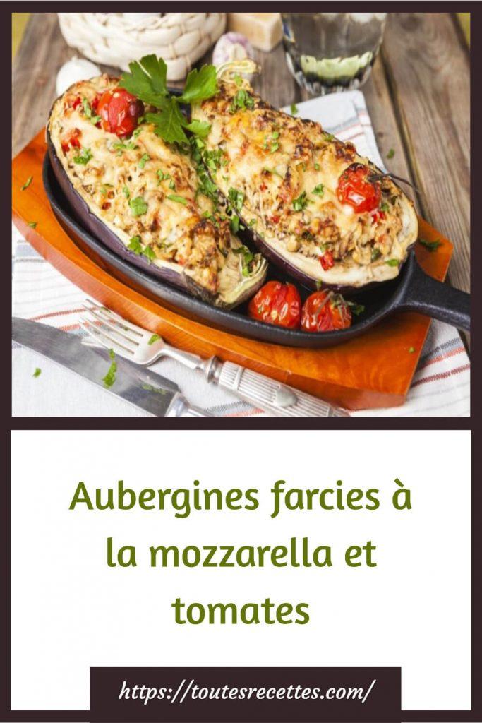 Comment préparer les Aubergines farcies à la mozzarella et tomates