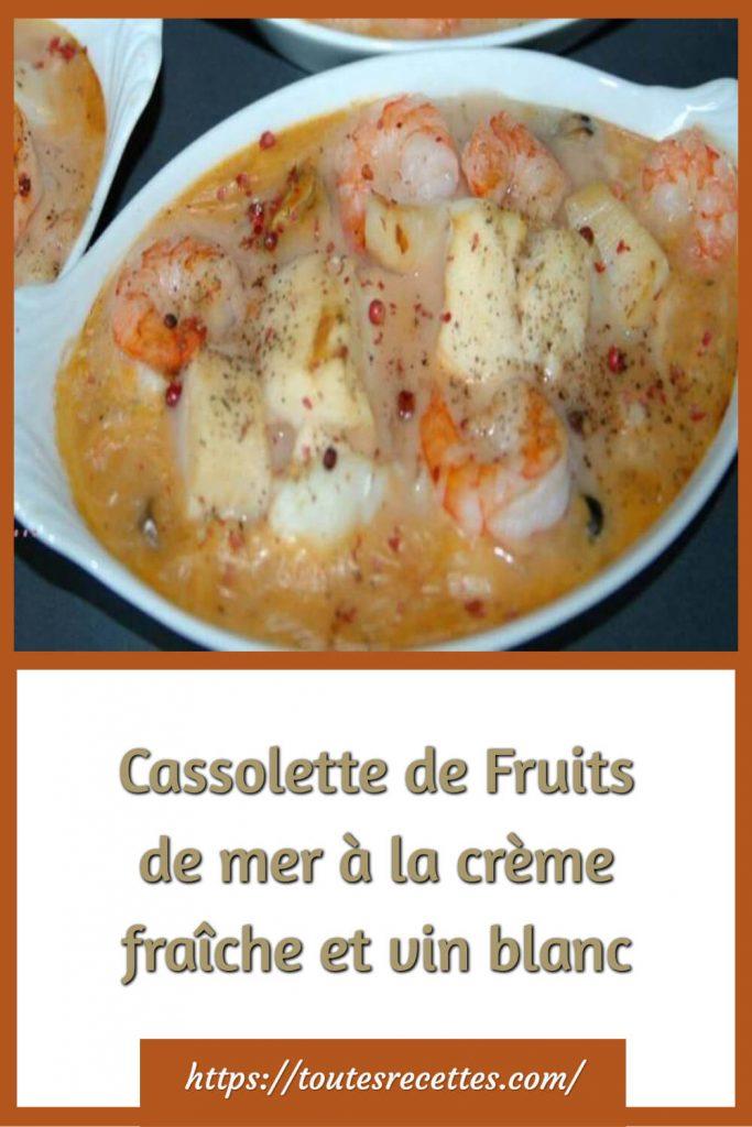 Comment préparer la Cassolette de Fruits de mer à la crème fraîche et vin blanc