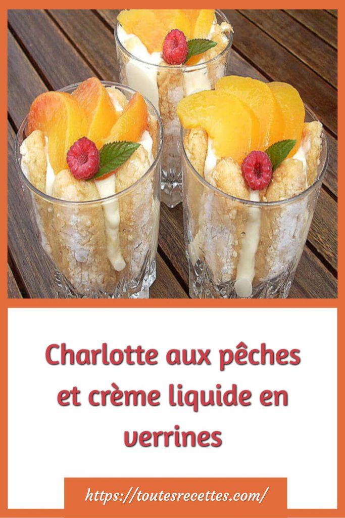 Comment préparer la Charlotte aux pêches et crème liquide en verrines