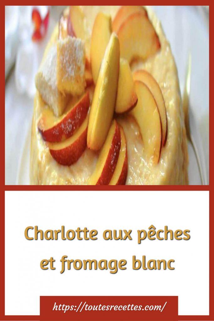 Comment préparer la Charlotte aux pêches et fromage blanc