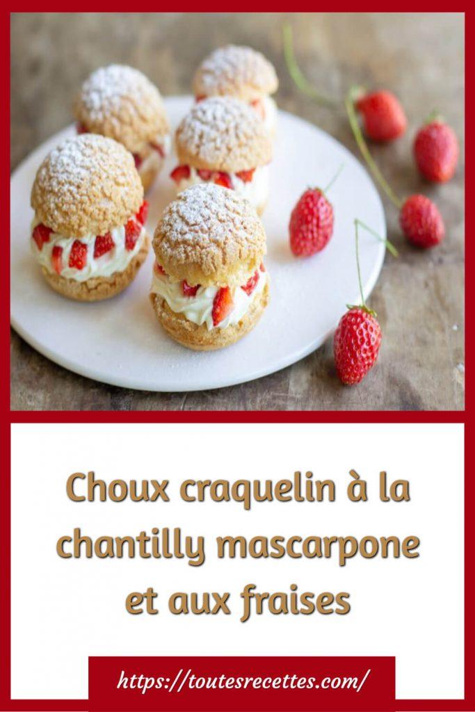 Comment préparer les Choux craquelin à la chantilly mascarpone et aux fraises
