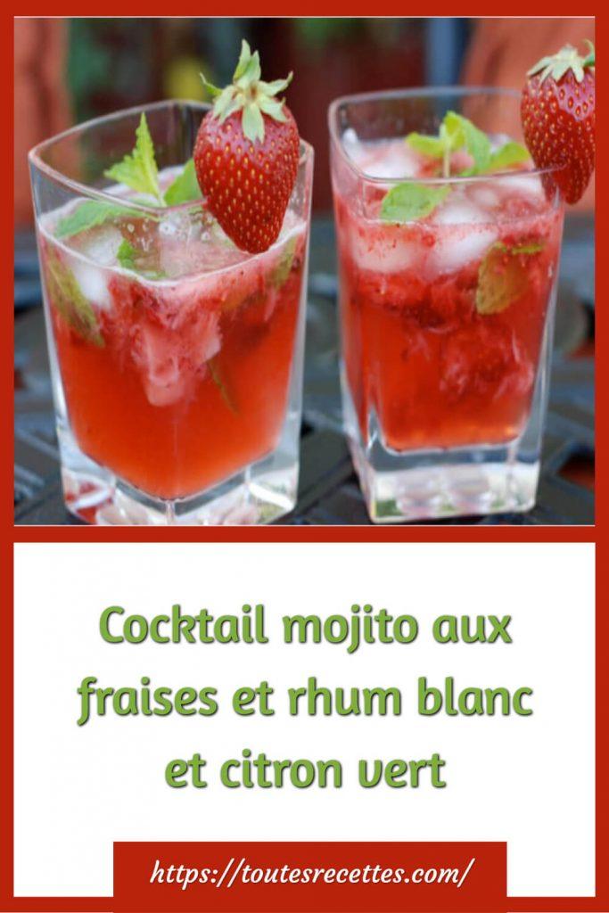 Comment préparerle Cocktail mojito aux fraises et rhum blanc et citron vert
