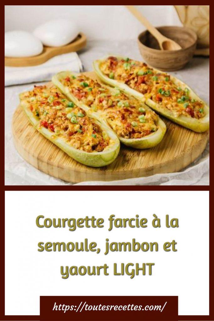 Comment préparer la Courgette farcie à la semoule, jambon et yaourt LIGHT