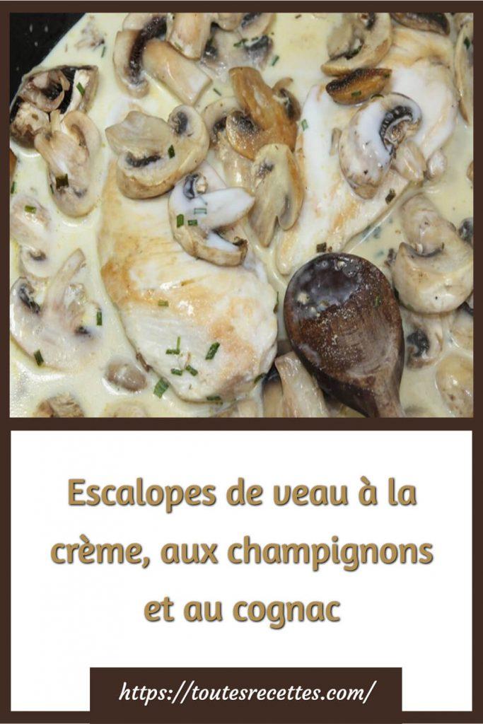 Comment préparer les Escalopes de veau à la crème, aux champignons et au cognac