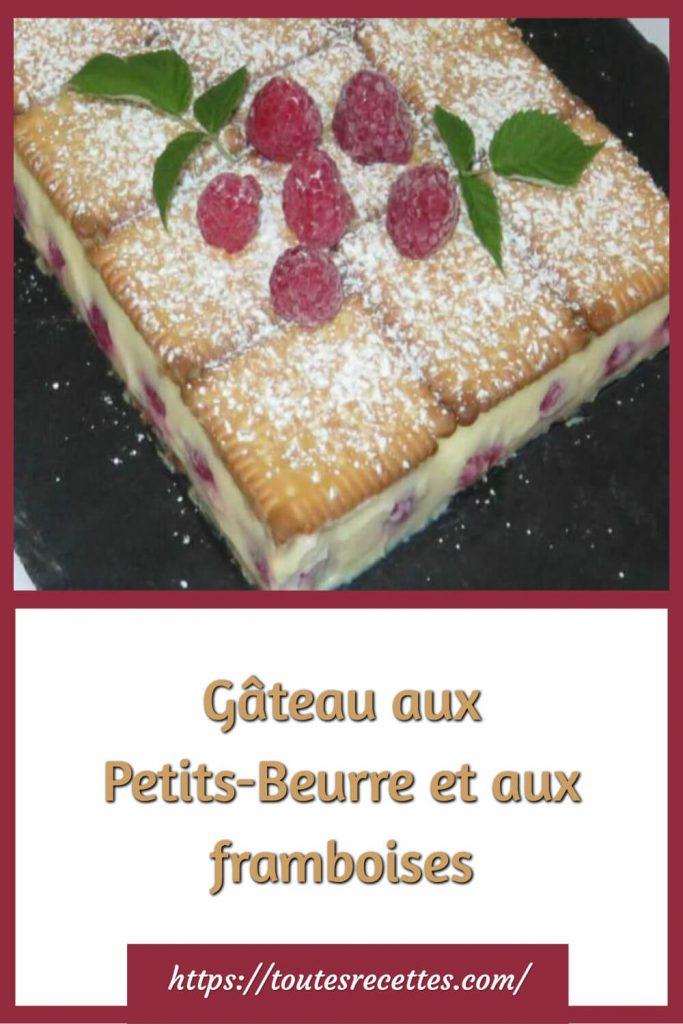 Comment préparer le Gâteau aux Petits-Beurre et aux framboises