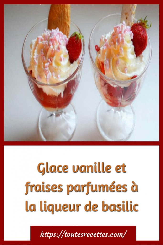 Comment préparer la Glace vanille et fraises parfumée à la liqueur de basilic
